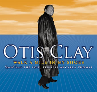 Album Walk A Mile In My Shoes by Otis Clay